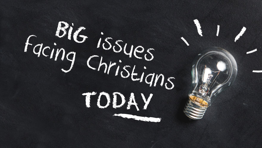Sermon Series: Big issues facing Christians today
