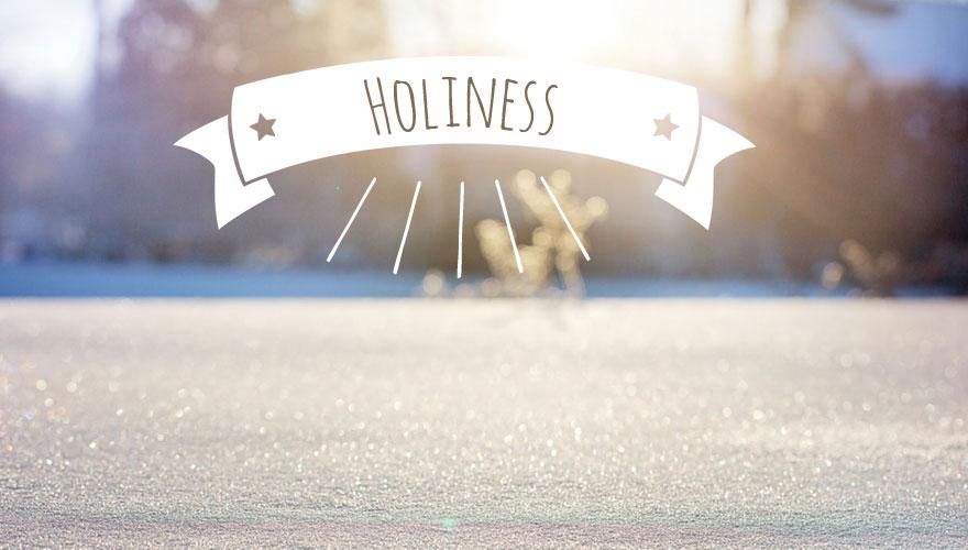Sermon Series: Holiness