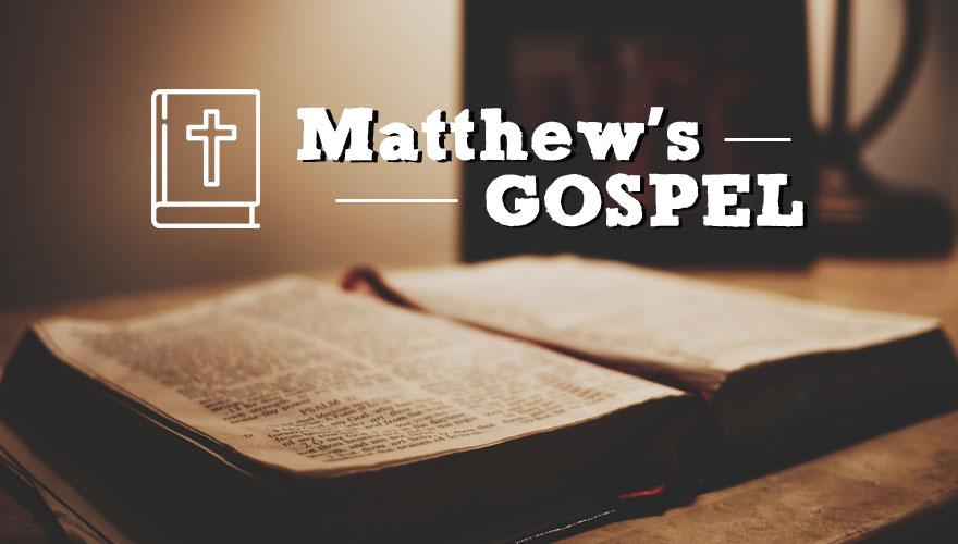 Sermon Series: Matthew's Gospel
