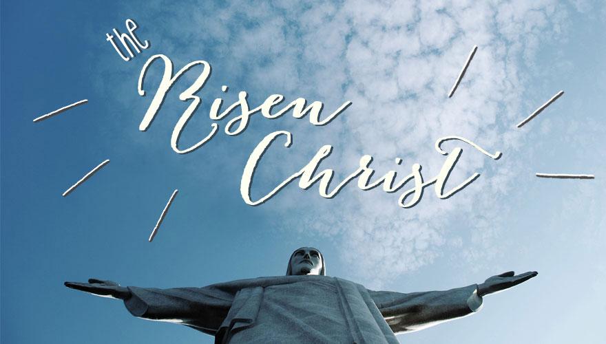 Sermon Series: The Risen Christ