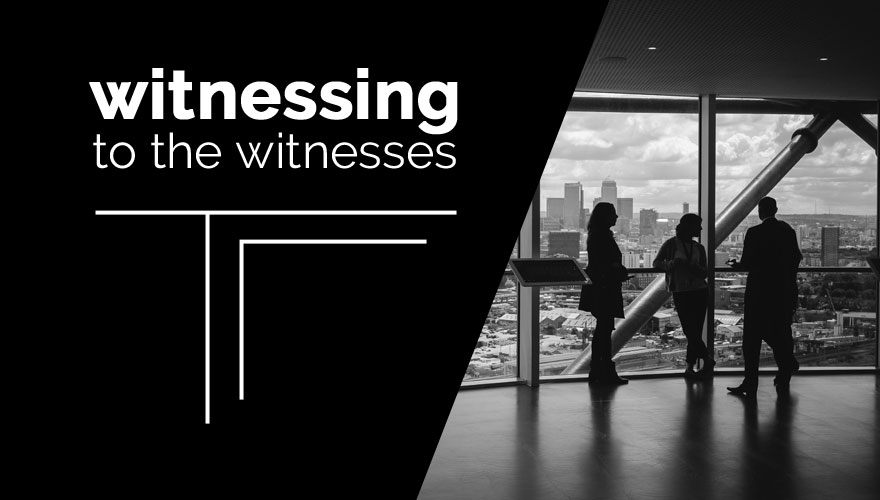 Sermon Series: Witnessing to the Witnesses