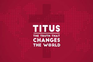 Titus - Truth That Changes The World