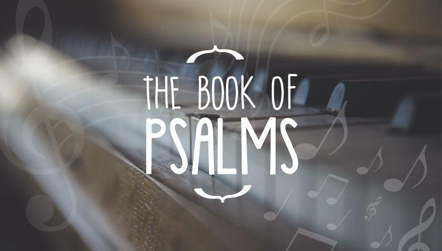 Sermon Series: The Book of Psalms