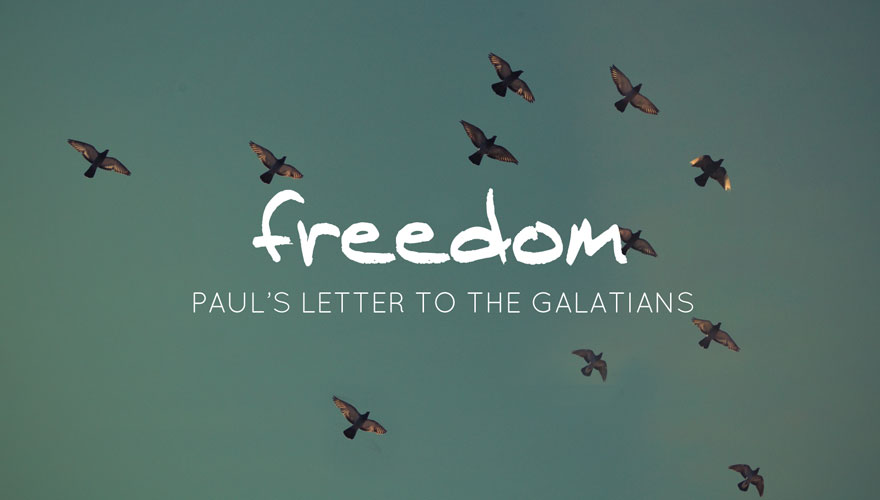 Freedom - Paul's Letter to the Galatians