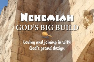 Nehemiah - God's Big Build