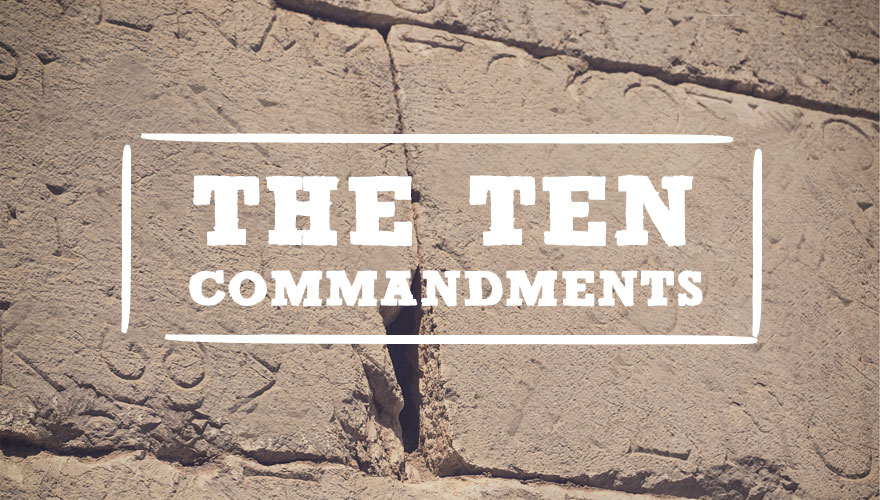 Sermon Series: The Ten Commandments