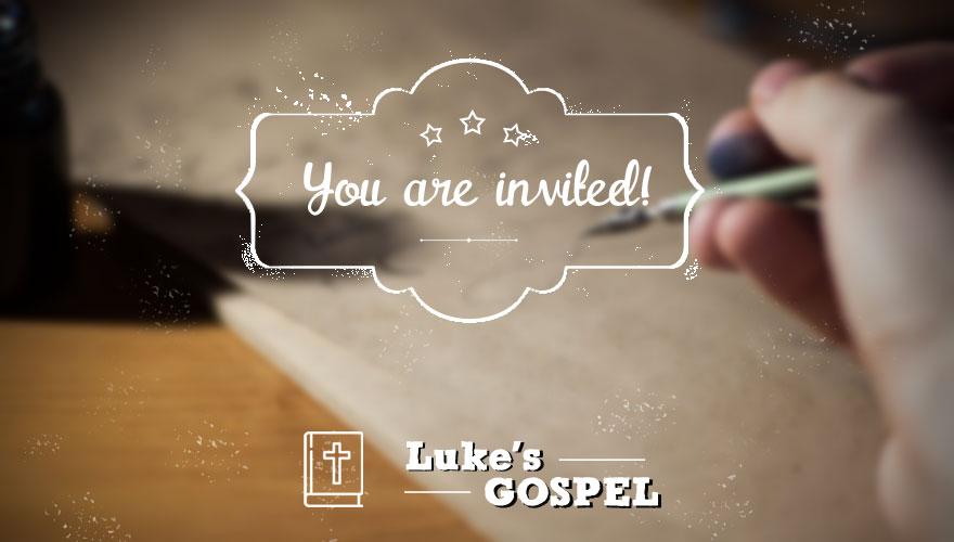 Sermon Series: You Are Invited (Luke's Gospel)
